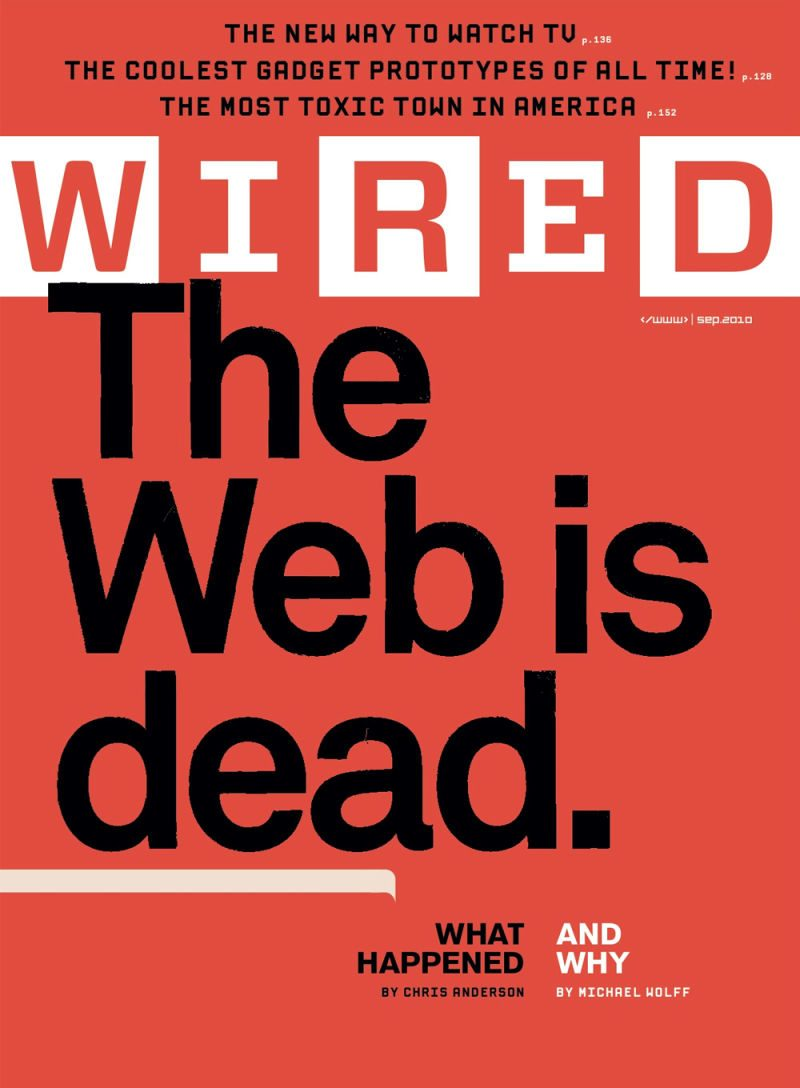 """Cover of Wired Magazine in 2010 declaring that the """"Web is Dead"""""""