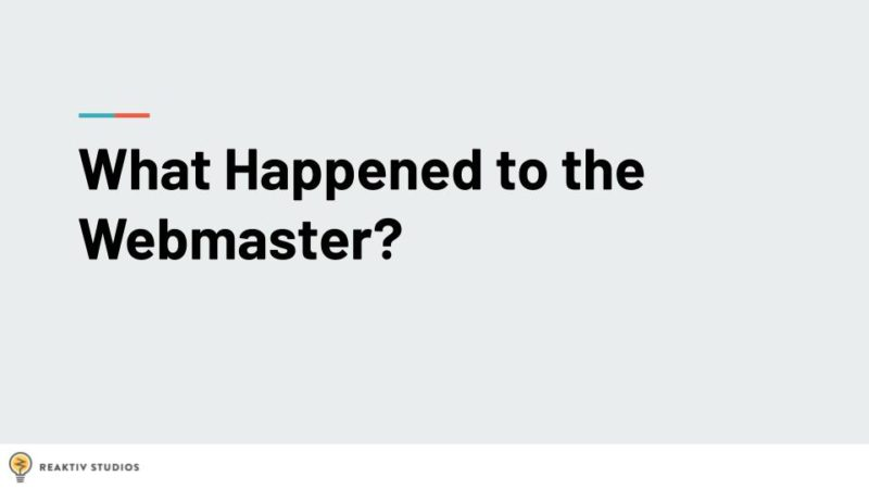 """Slide from my talk that reads """"What Happened to the Webmaster"""""""