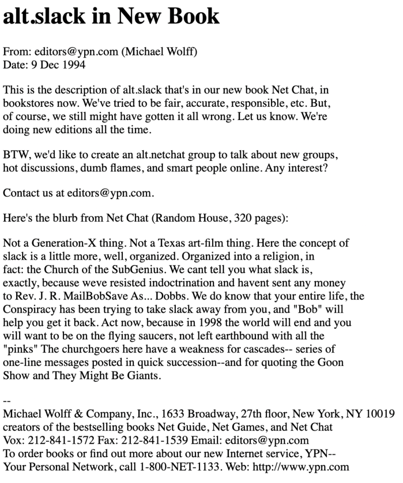 An example message from Michael Wolff, posted to the alt.slack newsgroup, featuring Wolff asking for feedback on the description of that channel he added to his Net Guide.